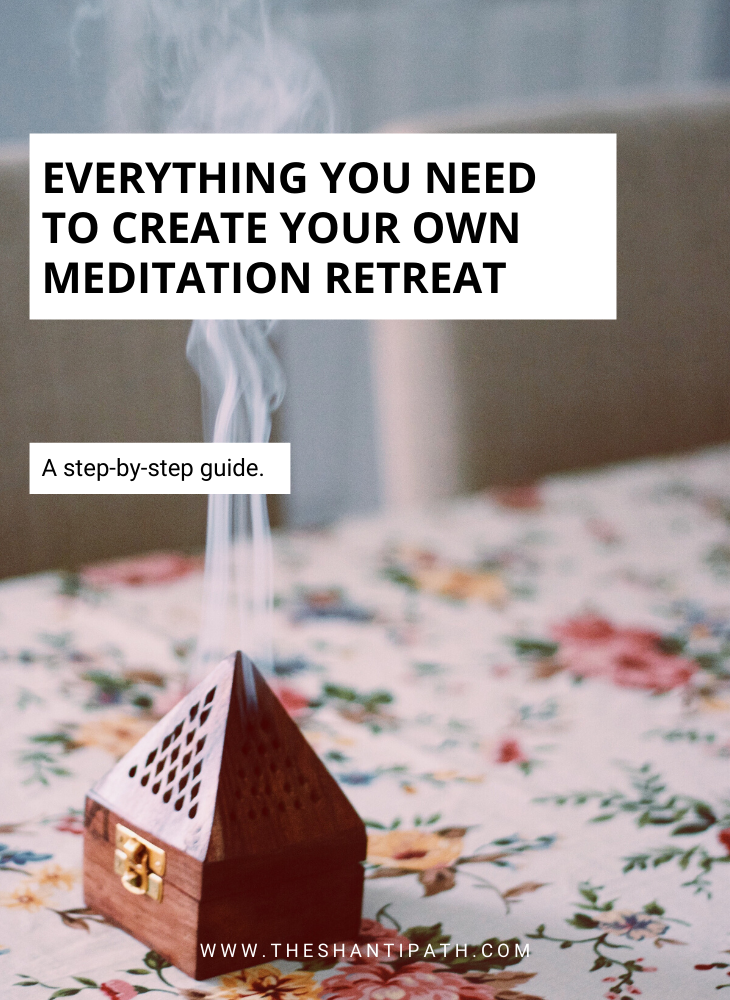 Everything You Need To Create Your Own Meditation Retreat