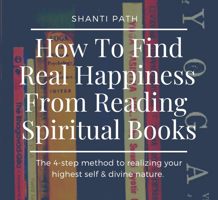 Shanti Path How To Find Real Happiness From Reading Spiritual Books