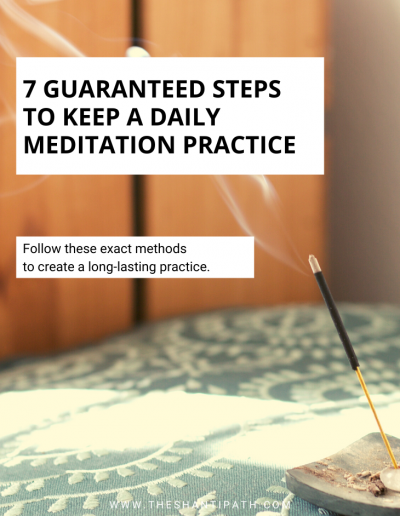 7 Guaranteed Steps To Keep A Daily Meditation Practice